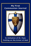 My First Communion Journal in Imitation of St. Paul, Putting on the Armor of God - Janet P. McKenzie
