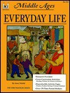 Middle Ages: Everyday Life - Jane Pofahl