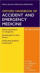 Oxford Handbook Of Accident And Emergency Medicine - Jonathan Wyatt, Michael Clancy, Robin Illingworth