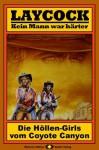 Laycock, Bd. 06: Die Höllen-Girls vom Coyote Canyon (Western-Serie) (German Edition) - Matt Brown