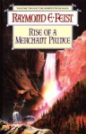Rise of a Merchant Prince - The Serpentwar Saga #2 - RAYMOND E. FEIST