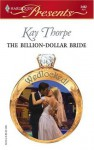The Billion-Dollar Bride - Kay Thorpe