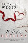 No Perfect Destiny - Jackie Weger