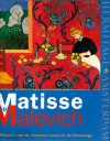 Matisse tot Malevich: Pioniers van de moderne kunst uit de Hermitage - Albert Kostenevich, Melanie Verhoeven, Marlies Kleiterp, Michail Dedenkin, Natalia Demina, Henk van Os