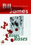 Roses, Roses - Bill James