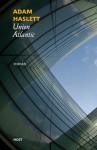 Union Atlantic - Adam Haslett, Martina Neradová
