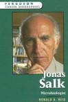 Jonas Salk: Microbiologist - Ronald A. Reis