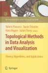 Topological Methods in Data Analysis and Visualization: Theory, Algorithms, and Applications - Valerio Pascucci, Xavier Tricoche, Hans Hagen, Julien Tierny