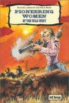 Pioneering Women Of The Wild West - Jeff Savage
