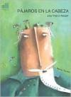 Pajaros En La Cabeza (Coleccion Tiramillas) (Spanish Edition) - Joel Franz Rossell, Marta Torrao