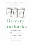 Literary Starbucks: Freshly-Brewed Bookish Humor, No-Whip, Half-Caf - Nora Anderson Katz, Wilson Isaac Josephson, Jill Madeline Poskanzer, Harry Bliss