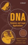 DNA: Forensic and Legal Applications - Lawrence Kobilinsky, Thomas Liotti, Jamel L Oeser-Sweat, James D. Watson, Jan A Witkowski