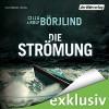 Die Strömung (Olivia Rönning & Tom Stilton 3) - Rolf Börjlind, Cilla Börjlind, Achim Buch, Der Hörverlag