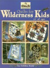 Quilts for Wilderness Kids (Quilting the Great Outdoors, 2) - Debbie Field