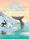 Little Polar Bear and the Whales (Little Polar Bear - Hans de Beer