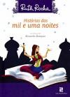 Histórias das Mil e Uma Noites - Coleção Conte um Conto (Em Portuguese do Brasil) - Ruth Rocha