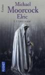 L'épée noire (Elric, #7) - Michael Moorcock, Frantz Straschitz