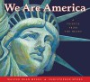 We Are America: A Tribute from the Heart - Walter Dean Myers, Christopher Myers