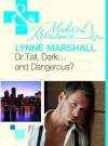 Dr. Tall, Dark...and Dangerous? - Lynne Marshall