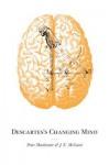 Descartes's Changing Mind - Peter Machamer, J E McGuire