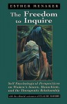 The Freedom to Inquire: Self Psychological Perspectives on Women's Issues, Masochism, and the Therapeutic Relationship - Esther Menaker, Claude Barbre, Ester Manaker