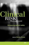 Clinical Risk Management - Charles Vincent