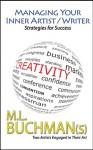 Managing Your Inner Artist / Writer (Strategies for Success Book 1) - M. L. Buchman, Melitte Buchman, Matthew Lieber Buchman