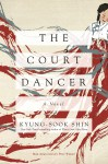 The Court Dancer - Kyung-sook Shin