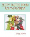 Zesty Tastes from South Florida - Greg Martin