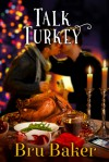 Talk Turkey - Bru Baker