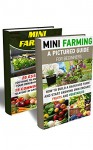 Mini Farming BOX SET 2 IN 1: A Pictured Guide For Beginners: 45 Essentials You Have To Know For Building Your Own Backyard Farm And 15 Common Mistakes ... (Backyard Homesteading and Urban Gardening) - Josh Adam, Chad Alexander