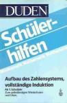 Duden Schülerhilfen, Aufbau des Zahlensystems, Vollständige Induktion, ab 7. Schuljahr - Dudenredaktion, Klaus Volkert