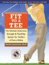 Fit to a Tee: The Ultimate Endurance, Strength & Flexibility System for Golfers of Every Ability - Edward Jackowski, Gary Player