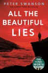 All the Beautiful Lies: A Novel - Peter Swanson