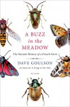 A Buzz in the Meadow: The Natural History of a French Farm - Dave Goulson