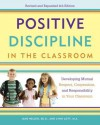 Positive Discipline in the Classroom: Developing Mutual Respect, Cooperation, and Responsibility in Your Classroom - Lynn Lott, Jane Nelsen