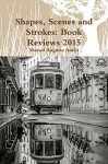 Shapes, Scenes and Strokes: Book Reviews 2015 - Manuel Augusto Antão