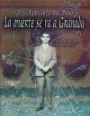 La Muerte Se Va A Granada: Poema Dramatico En Dos Actos y Un Gran Final - Fernando Del Paso