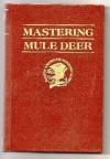 Mastering Mule Deer (Hunter's Information Series) - Wayne van Zwoll