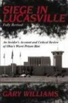 Siege in Lucasville: An Insider's Account and Critical Review of Ohio's Worst Prison Riot - Gary Williams