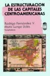 La estructuración de las capitales centroamericanas - Mario Lungo, Rodrigo Fernandez