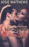 Flirting With Disaster (A Noble Pass Affaire Novella) (Volume 1) - Josie Matthews, A J Nuest, Misty Dietz, Top e-Publishing Services