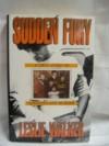 Sudden Fury: A True Story of Adoption and Murder - Leslie Walker
