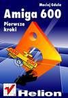 Amiga 600 - pierwsze spotkania - Maciej Gdula