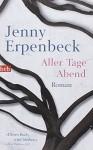 Aller Tage Abend: Roman - Jenny Erpenbeck
