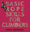 Basic Rope Skills for Climbers - Nigel Shepherd