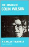 The Novels Of Colin Wilson - Nicolas Tredell