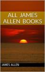 All James Allen Books - James Allen
