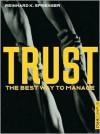 Trust: The Best Way to Manage - Reinhard K. Sprenger, Graham Linker