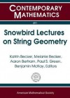 Snowbird Lectures on String Geometry: Proceedings of Ams-IMS-Siam Joint Summer Research Conference on String Geometry, June 5-11, 2004 - AMS-IMS-SIAM JOINT SUMMER RESEARCH CONFE, Katrin Becker